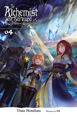The Alchemist Who Survived Now Dreams of a Quiet City Life, Vol. 4 (light novel) (The Alchemist Who Survived Now Dreams of a Quiet City Life (light novel) #4) Cover Image