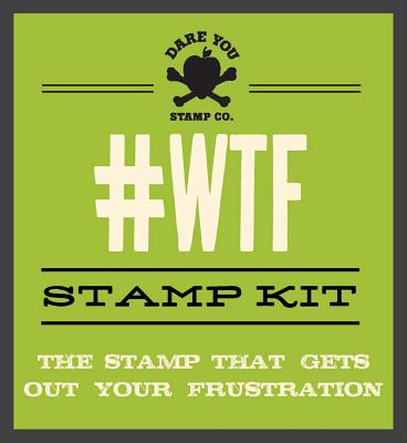 #WTF Stamp Kit (Dare You Stamp Company #6) Cover Image