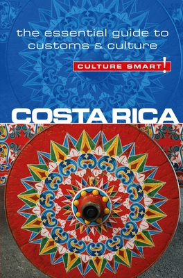 Culture Smart!: Costa Rica: The Essential Guide to Culture & Customs Cover Image
