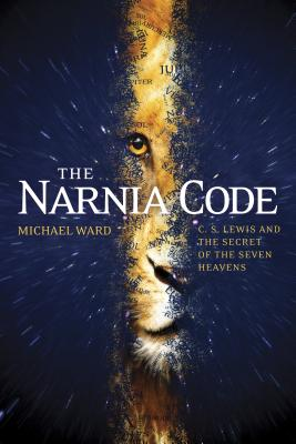The Narnia Code: C. S. Lewis and the Secret of the Seven Heavens Cover Image