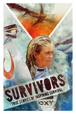Survivors: Inspiring True Stories of Survival Cover Image