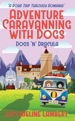 Dogs n Dracula: A Road Trip Through Romania Cover Image