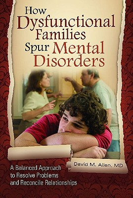 How Dysfunctional Families Spur Mental Disorders Cover