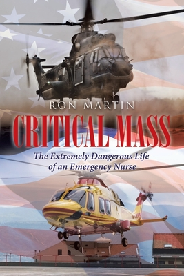 Critical Mass: The Extremely Dangerous Life of an Emergency Nurse Cover Image