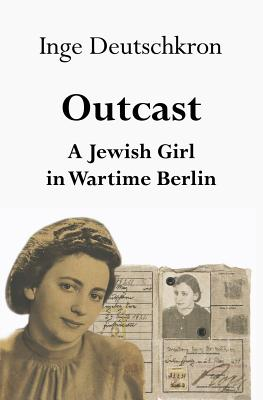Outcast: A Jewish Girl in Wartime Berlin Cover Image