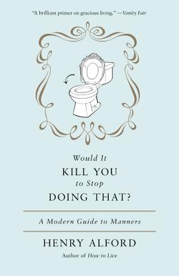Would It Kill You to Stop Doing That? Cover
