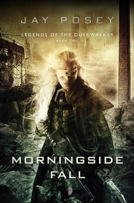 Cover for Morningside Fall (Legends of the Duskwalker #2)