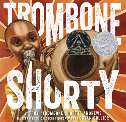 Trombone Shorty by Troy Andrews; Bryan Collier