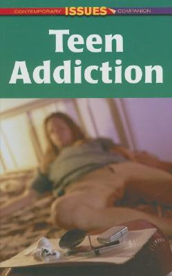 Teen Addiction (Contemporary Issues Companion) Cover Image