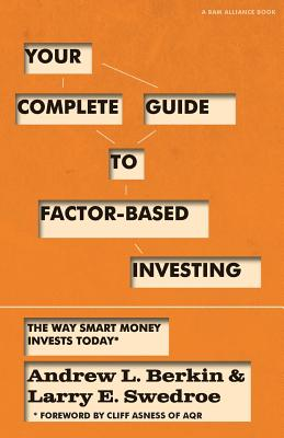Your Complete Guide to Factor-Based Investing: The Way Smart Money Invests Today Cover Image