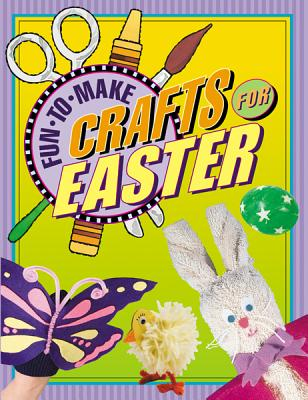 Fun-To-Make Crafs for Easter Cover Image