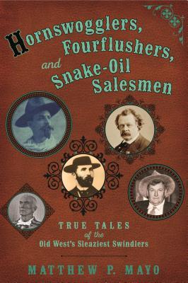 Cover for Hornswogglers, Fourflushers & Snake-Oil Salesmen