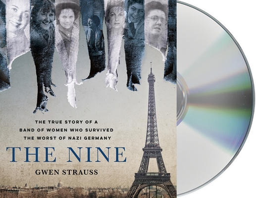The Nine: The True Story of a Band of Women Who Survived the Worst of Nazi Germany cover