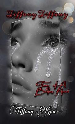Tiffany Tiffany Book 3: Tears of A Broken Heart Cover Image