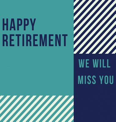 Happy Retirement Guest Book (Hardcover): Guestbook for retirement, message book, memory book, keepsake, retirement book to sign Cover Image