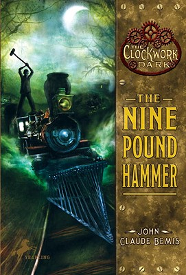 The Nine Pound Hammer: Book 1 of The Clockwork Dark Cover Image