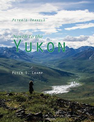 North to the Yukon (Peter's Travels #1) Cover Image