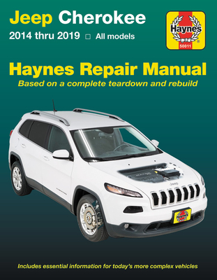 Jeep Cherokee 2014 thru 2019 - All models: Includes essential information for today's more complex vehicles (Haynes Repair Manual) Cover Image