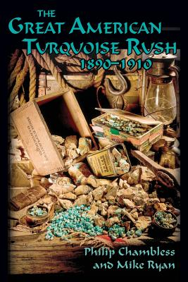 The Great American Turquoise Rush, 1890-1910, Softcover Cover Image