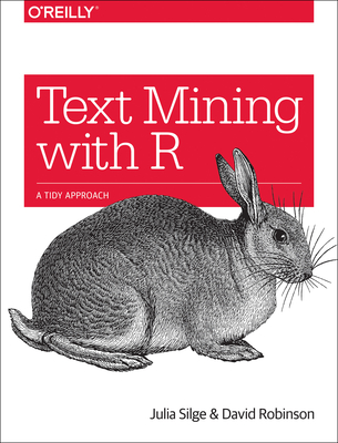 Text Mining with R: A Tidy Approach Cover Image