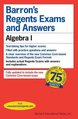 Regents Exams and Answers: Algebra I (Barron's Regents NY) Cover Image