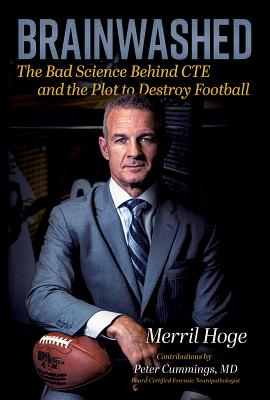Brainwashed: The Bad Science Behind Cte and the Plot to Destroy Football Cover Image