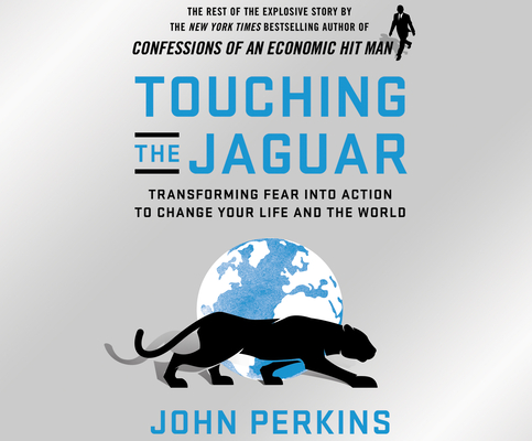 Touching the Jaguar: Transforming Fear Into Action to Change Your Life and the World Cover Image