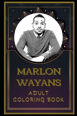 Marlon Wayans Adult Coloring Book: Color Out Your Stress with Creative Designs Cover Image