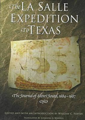 The La Salle Expedition to Texas: The Journal of Henri Joutel, 16841687 Cover Image