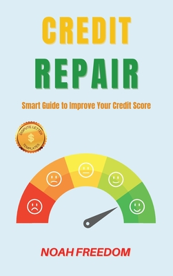 Credit Repair: Smart Guide to Improve Your Credit Score Cover Image