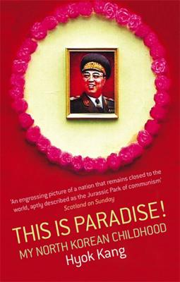 This Is Paradise!: My North Korean Childhood Cover Image