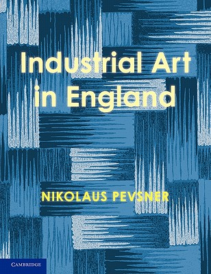Cover for An Enquiry Into Industrial Art in England