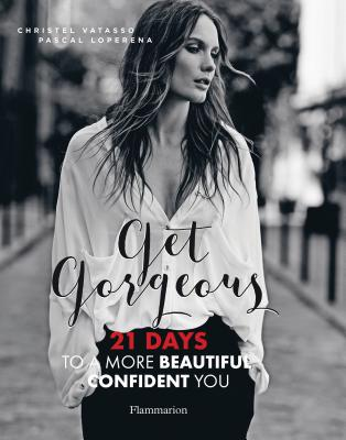 Get Gorgeous: Twenty-One Days to a More Beautiful, Confident You Cover Image