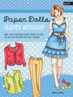 Paper Dolls Fashion Workshop: More than 40 inspiring designs, projects & ideas for creating your own paper doll fashions (Walter Foster Studio) Cover Image