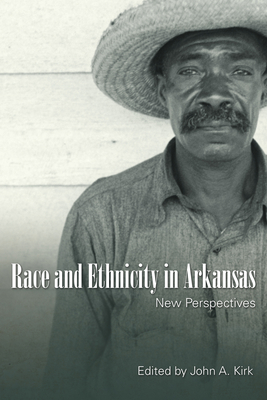 Race and Ethnicity in Arkansas: New Perspectives Cover Image
