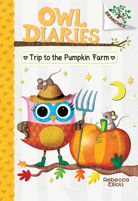 The Trip to the Pumpkin Farm: A Branches Book (Owl Diaries #11) Cover Image