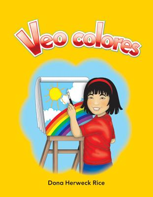 Veo Colores (I See Colors) (Spanish Version) (Los Colores (Colors)) (Literacy) Cover Image