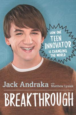 Breakthrough: How One Teen Innovator Is Changing the World Cover Image