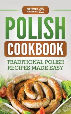 Polish Cookbook: Traditional Polish Recipes Made Easy Cover Image