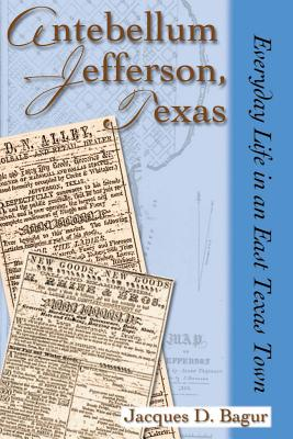 Cover for Antebellum Jefferson, Texas