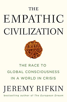The Empathic Civilization: The Race to Global Consciousness in a World in Crisis Cover Image