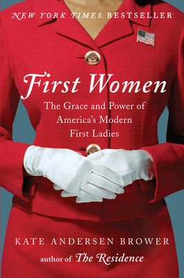 First Women: The Grace and Power of America's Modern First Ladies Cover Image