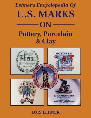 Lehner's Encyclopedia of Us Marks on Pottery, Porcelain Clay Cover Image