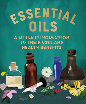 Essential Oils: A Little Introduction to Their Uses and Health Benefits (RP Minis) Cover Image