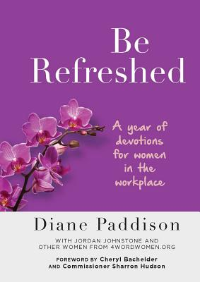 Be Refreshed: A Year of Devotions for Women in the Workplace Cover Image