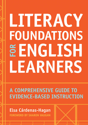 Literacy Foundations for English Learners: A Comprehensive Guide to Evidence-Based Instruction Cover Image