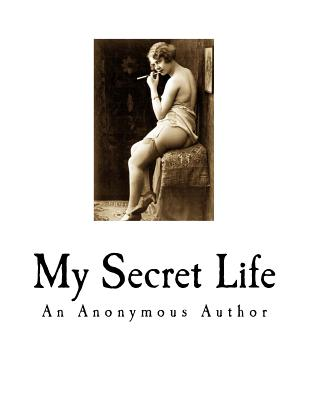 My Secret Life: A Classic of Victorian Erotica Cover Image