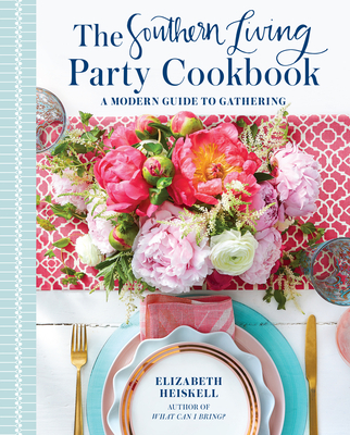 The Southern Living Party Cookbook: A Modern Guide to Gathering Cover Image