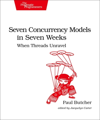 Seven Concurrency Models in Seven Weeks: When Threads Unravel Cover Image
