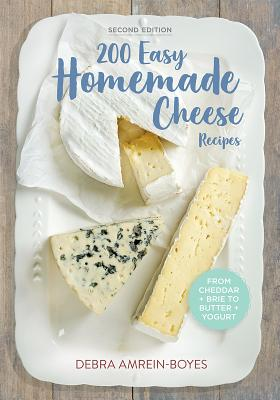 200 Easy Homemade Cheese Recipes Cover Image